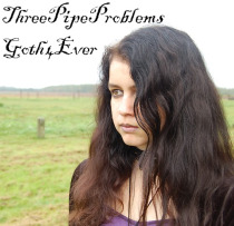 Goth4Ever is my Twitter name and ThreePipeProblems my youtube account name.